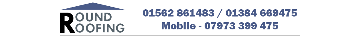 Roofing Contractors in Kidderminster and Stourbridge - Round Roofing